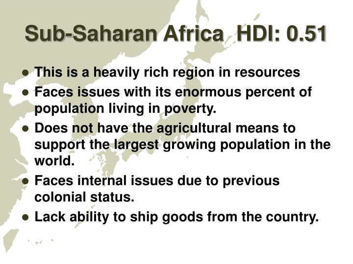 Sub-Saharan Africa  HDI: 0.51