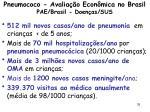 pneumococo avalia o econ mica no brasil pae brasil doen as sus
