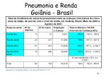 pneumonia e renda goi nia brasil