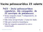 vacina polissacar dica 23 valente