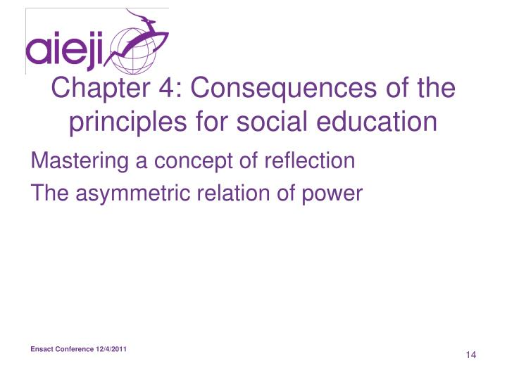 Chapter 4: Consequences of the principles for social education