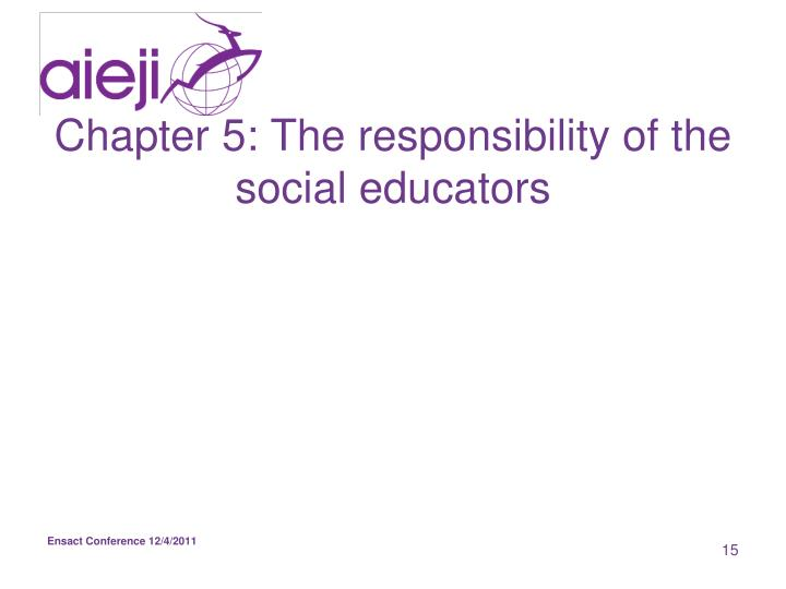 Chapter 5: The responsibility of the social educators