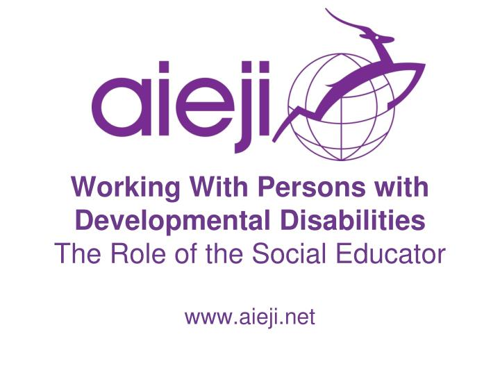 Working with persons with developmental disabilities the role of the social educator