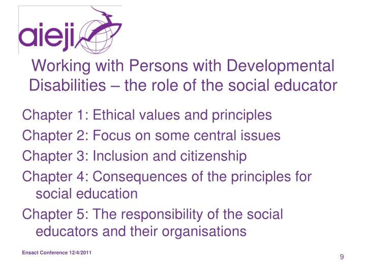 Working with Persons with Developmental Disabilities – the role of the social educator