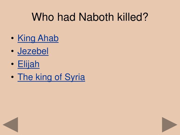 Who had Naboth killed?