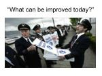 what can be improved today