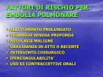 fattori di rischio per embolia polmonare