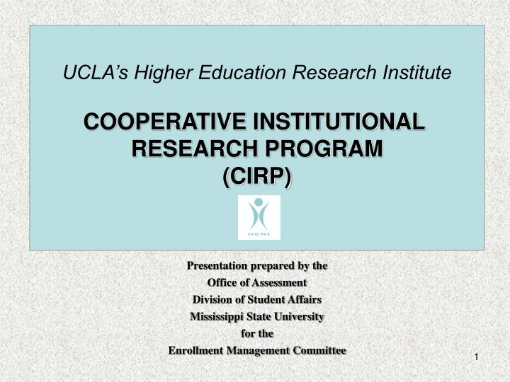 ucla s higher education research institute cooperative institutional research program cirp n.