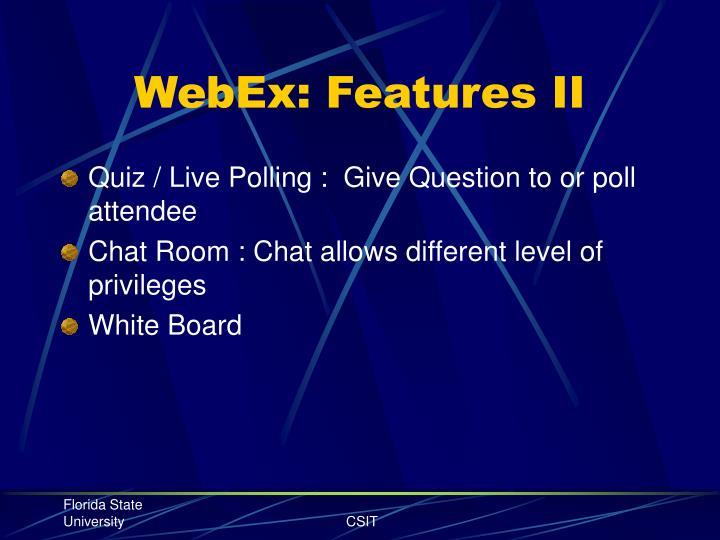 WebEx: Features II