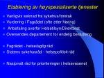 etablering av h yspesialiserte tjenester