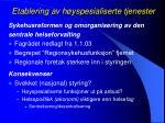 etablering av h yspesialiserte tjenester1