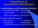 finansiering av de h yspesialiserte helsetjenestene