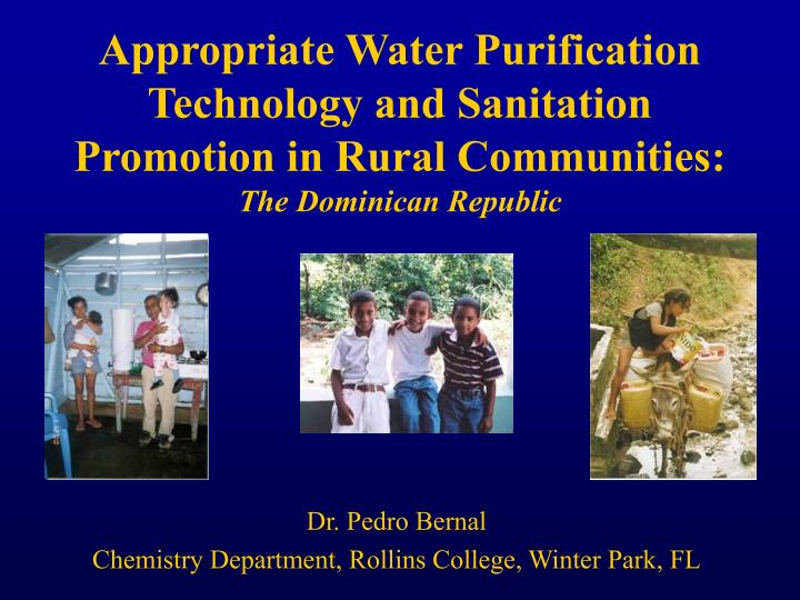 Appropriate Water Purification Technology and Sanitation Promotion in Rural Communities: