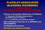 platelet associated bleeding disorders thrombocytopenia thrombocytopathia thrombasthenia