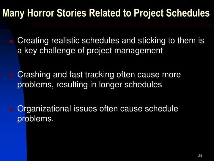 Many Horror Stories Related to Project Schedules