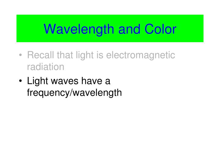 Wavelength and Color