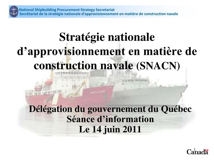 strat gie nationale d approvisionnement en mati re de construction navale snacn n.