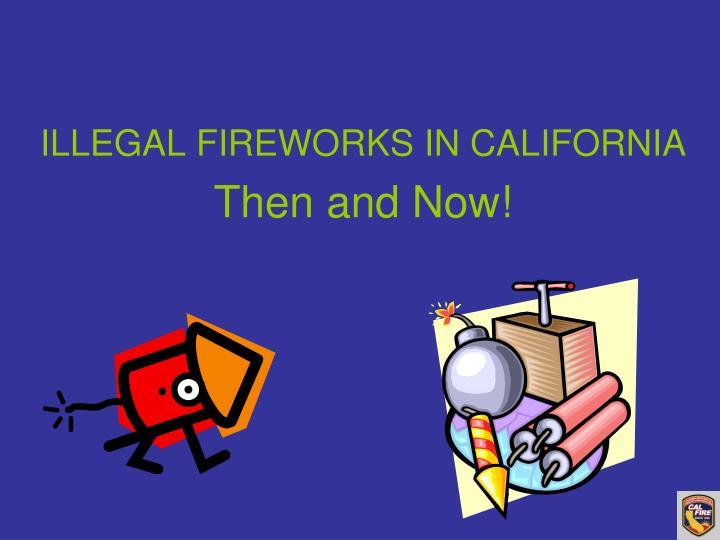 ILLEGAL FIREWORKS IN CALIFORNIA