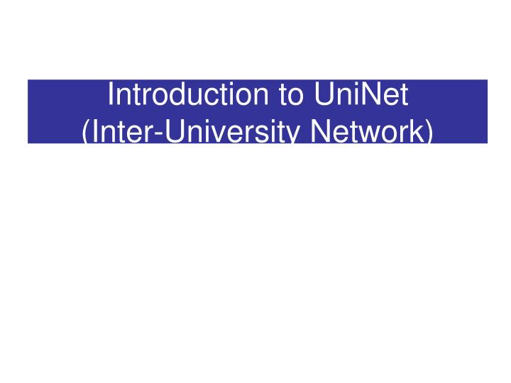 Introduction to uninet inter university network