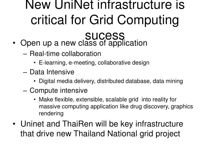 New UniNet infrastructure is critical for Grid Computing sucess