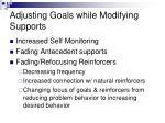 adjusting goals while modifying supports