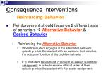 c onsequence interventions reinforcing behavior
