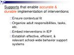 supports that enable accurate durable implementation of interventions