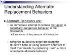 understanding alternate replacement behaviors