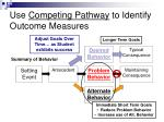 use competing pathway to identify outcome measures1
