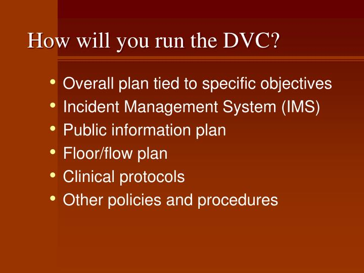 How will you run the DVC?
