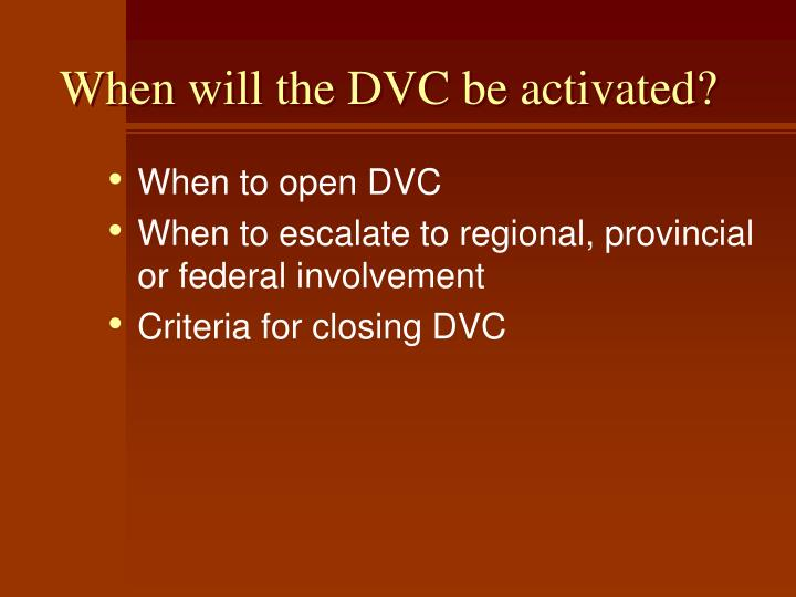 When will the DVC be activated?