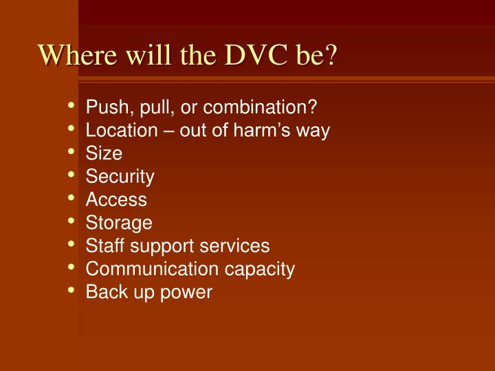 Where will the DVC be?