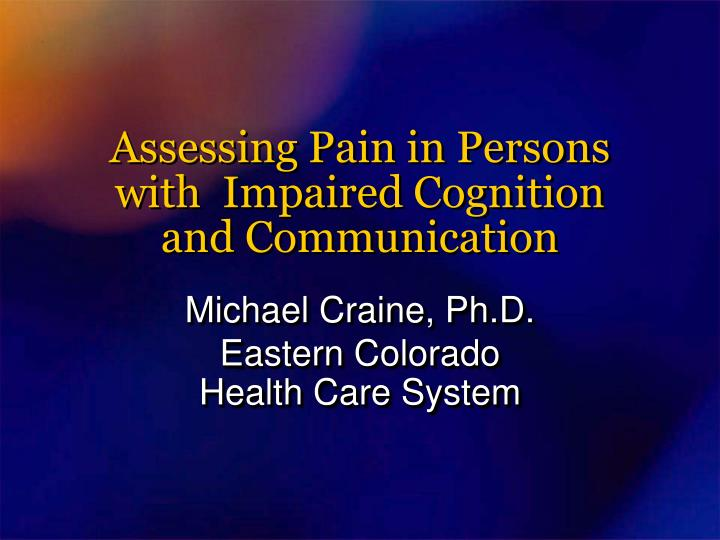 assessing pain in persons with impaired cognition and communication n.