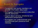 report by surrogates