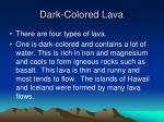 dark colored lava