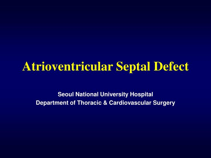 atrioventricular septal defect n.