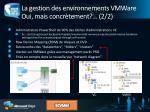 la gestion des environnements vmware oui mais concr tement 2 2