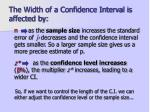 the width of a confidence interval is affected by