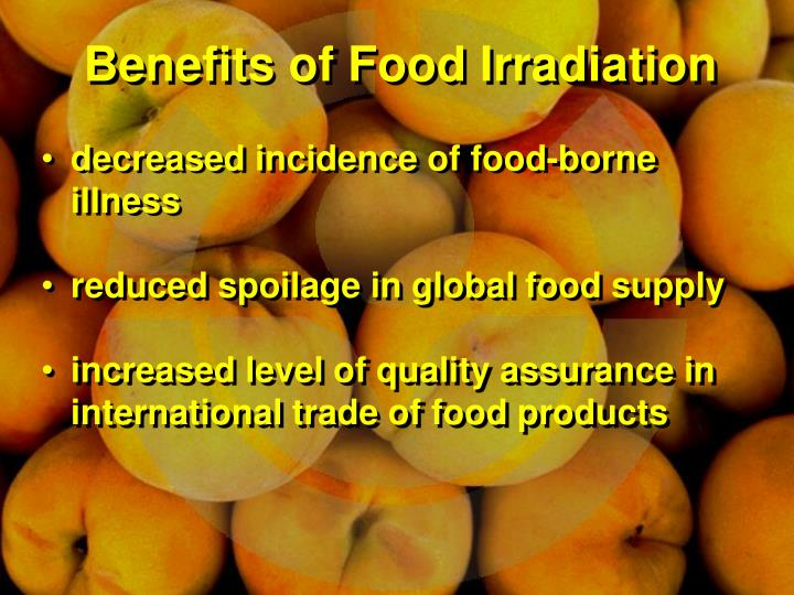 Benefits of Food Irradiation