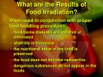 what are the results of food irradiation