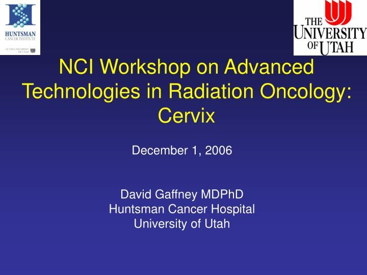 PPT - NCI Workshop on Advanced Technologies in Radiation