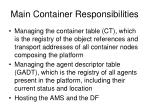 main container responsibilities