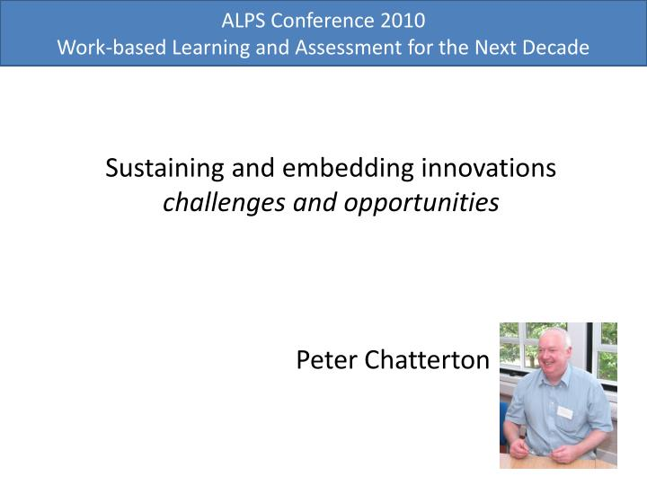 alps conference 2010 work based learning and assessment for the next decade n.