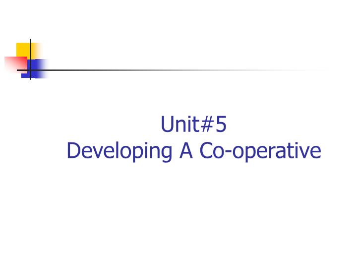 unit 5 developing a co operative n.
