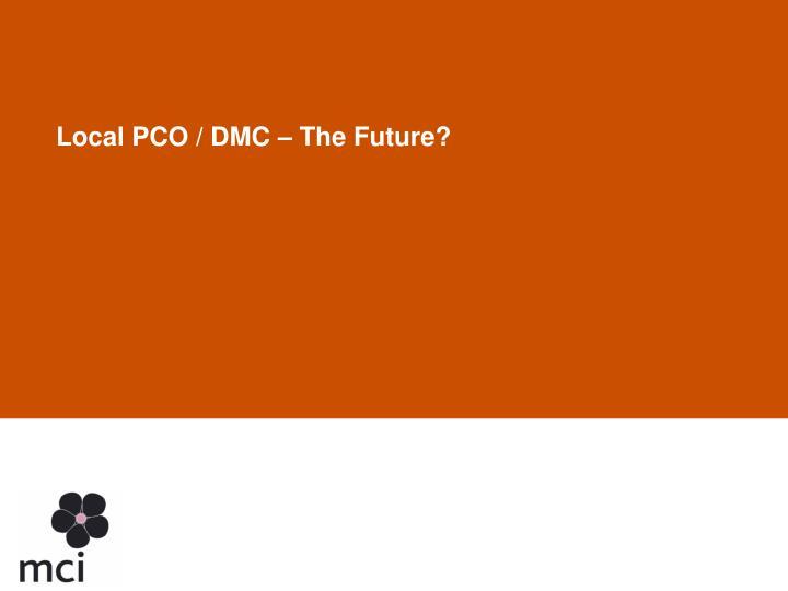 Local PCO / DMC – The Future?