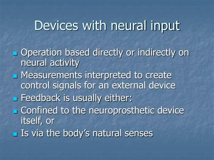 Devices with neural input