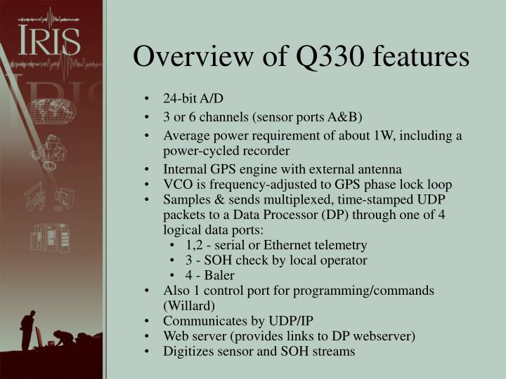 Overview of Q330 features