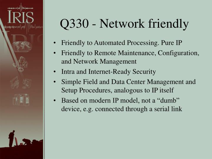Q330 - Network friendly