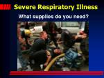 severe respiratory illness