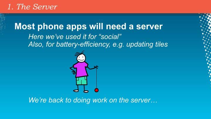 1. The Server